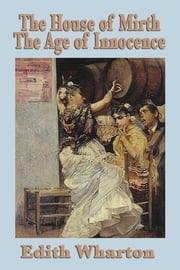 House of Mirth and the Age of Innocence ebook by Edith Wharton