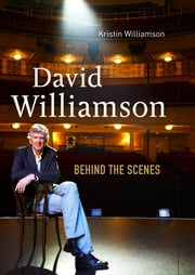 David Williamson - Behind The Scenes ebook by Kristin Williamson