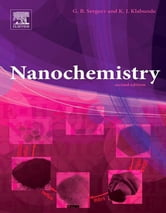 Nanochemistry ebook by Kenneth J. Klabunde,Gleb B. Sergeev