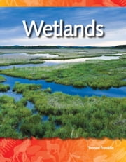 Wetlands: Biomes and Ecosystems: Science Readers ebook by Franklin, Yvonne