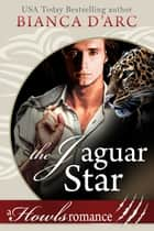 The Jaguar Star ebook by Bianca D'Arc