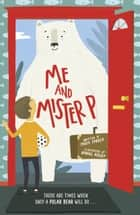 Me and Mister P 電子書 by Maria Ferrer, Daniel Rieley