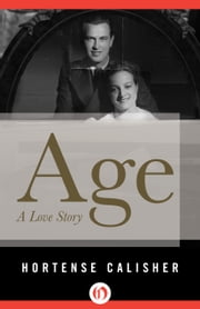 Age - A Love Story ebook by Hortense Calisher