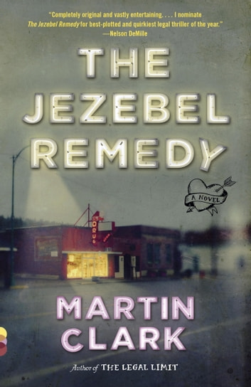 The Jezebel Remedy - A novel ebook by Martin Clark
