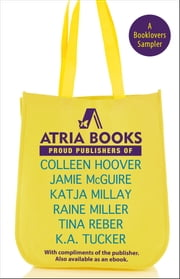 Atria Books: A Booklovers Sampler ebook by Jamie McGuire,Tina Reber,Raine Miller,K.A. Tucker,Katja Millay,Colleen Hoover