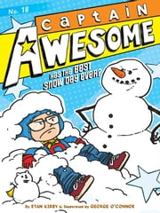 Captain Awesome Has the Best Snow Day Ever? ebook by Stan Kirby,George O'Connor