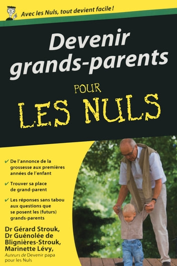 Devenir grands-parents poche pour les Nuls ebook by Marinette LEVY,Gérard STROUK,Guénolée de BLIGNIÈRES-STROUK