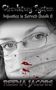 Circulatory System [Injustice is Served - Book 1] ebook by Reena Jacobs