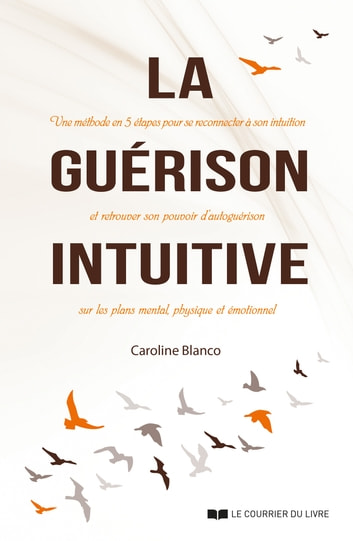 La guérison intuitive ebook by Caroline Blanco