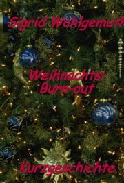 Weihnachts-Burn-out ebook by Sigrid Wohlgemuth