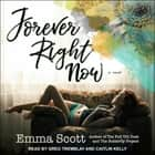 Forever Right Now audiobook by Emma Scott