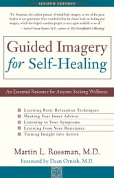 Guided Imagery for Self-Healing - An Essential Resource for Anyone Seeking Wellness ebook by Martin L. Rossman, MD