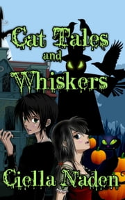 Cat Tales and Whiskers ebook by Ciella Naden
