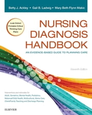Nursing Diagnosis Handbook - An Evidence-Based Guide to Planning Care ebook by Betty J. Ackley,Gail B. Ladwig,Mary Beth Flynn Makic