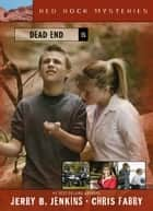 Dead End ebook by Jerry B. Jenkins,Chris Fabry