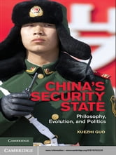 China's Security State - Philosophy, Evolution, and Politics ebook by Xuezhi Guo