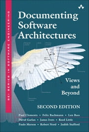 Documenting Software Architectures - Views and Beyond, Portable Documents ebook by Paul Clements,Felix Bachmann,Len Bass,David Garlan,James Ivers,Reed Little,Paulo Merson,Robert Nord,Judith Stafford