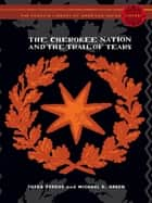 The Cherokee Nation and the Trail of Tears ebook by Theda Perdue, Michael Green, Colin Calloway