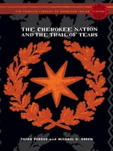The Cherokee Nation and the Trail of Tears ebook by Theda Perdue,Michael Green