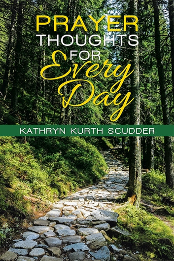Prayer Thoughts for Every Day ebook by Kathryn Kurth Scudder