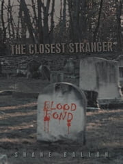 The Closest Stranger - Blood Bond ebook by Shane Ballon