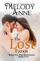 The Lost Tycoon ebook by Melody Anne