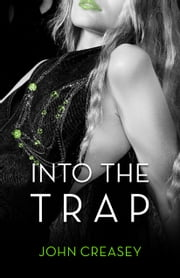 Into The Trap: (Writing as Anthony Morton) ebook by John Creasey