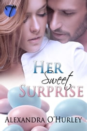 Her Sweet Surprise ebook by Alexandra O'Hurley