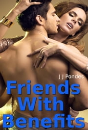 Friends With Benefits ebook by J. J. Pondes