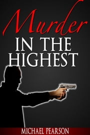 Murder In the Highest ebook by Michael Pearson