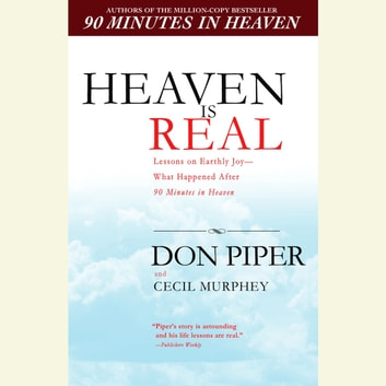 Heaven Is Real audiobook by Cecil Murphey,Don Piper