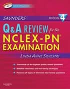 Saunders Q & A Review for the NCLEX-PN® Examination E-Book ebook by Linda Anne Silvestri, PhD, RN