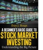 A BEGINNER'S BASIC GUIDE TO STOCK MARKET INVESTING: UNDERSTANDING THE BIG PICTURE - The Investing Series, #1 ebook by