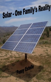 Solar: One Family's Reality ebook by Penny Estelle