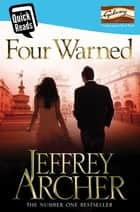Four Warned ebook by Jeffrey Archer