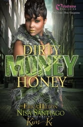 Dirty Money Honey ebook by Nisa Santiago,Erica Hilton,Kim K.