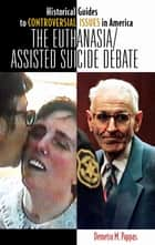 The Euthanasia/Assisted-Suicide Debate ebook by Demetra M. Pappas