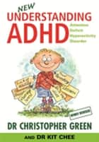 Understanding ADHD ebook by Dr Christopher Green