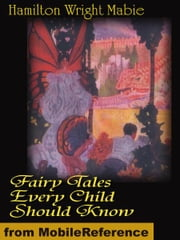 Fairy Tales Every Child Should Know (Mobi Classics) ebook by Hamilton (editor), Wright Mabie