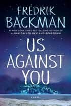Us Against You ebook by Fredrik Backman