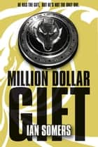 Million Dollar Gift ebook by Ian Somers