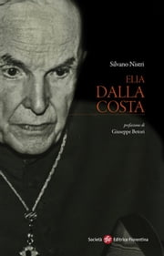 Elia Dalla Costa ebook by Silvano Nistri