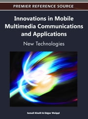 Innovations in Mobile Multimedia Communications and Applications - New Technologies ebook by