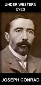 Under Western Eyes [com Glossário em Português] ebook by Joseph Conrad, Eternity Ebooks