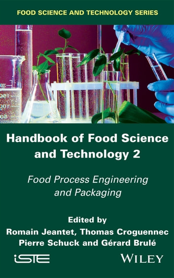 Handbook of Food Science and Technology 2 - Food Process Engineering and Packaging ebook by Romain Jeantet,Thomas Croguennec,Pierre Schuck,Gérard Brule