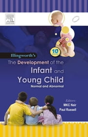 The Development of the Infant and the Young Child - Normal and Abnormal ebook by Ronald S. Illingworth,MKC Nair,Paul Dr Russell