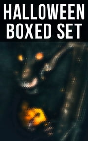 HALLOWEEN Boxed Set - 550+ Horror Classics, Supernatural Mysteries & Macabre Stories ebook by H. P. Lovecraft, Edgar Allan Poe, M. R. James,...