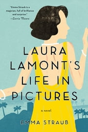 Laura Lamont's Life in Pictures ebook by Emma Straub