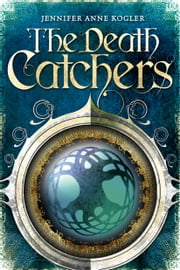 The Death Catchers ebook by Jennifer Anne Kogler
