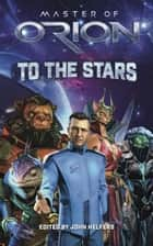 Master of Orion: To the Stars ebook by